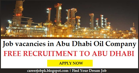 Job vacancies in Abu Dhabi Oil Company