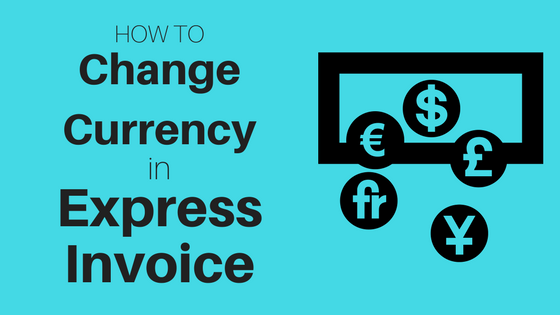 Do More With Software Change Currencies In Express Invoice