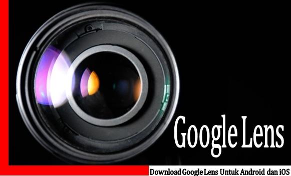 download google lens untuk android dan ios Download Google Lens untuk android dan iOS