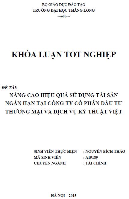 Nâng cao hiệu quả sử dụng tài sản ngắn hạn tại Công ty Cổ phần Đầu tư Thương mại và Dịch vụ Kỹ thuật Việt