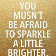 Sparkle a little brighter!