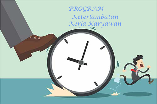 Gambar Ilustrasi Program Keterlambatan Kerja