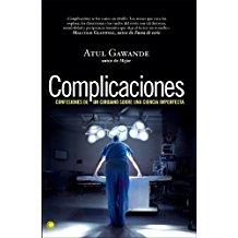 Complicaciones: Confesiones de un cirujano sobre una ciencia imperfecta (Conjeturas) Atul Gawande y Gabriel Cereceda