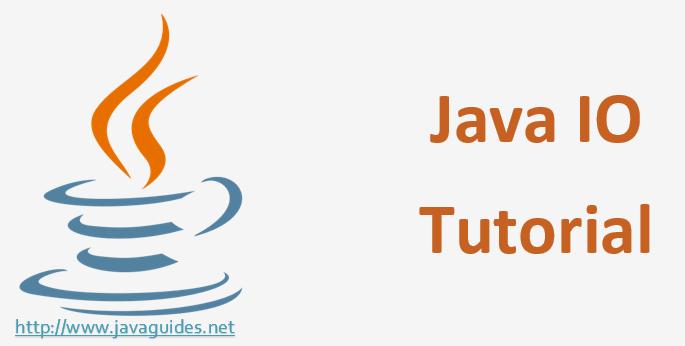Java IO Tutorial