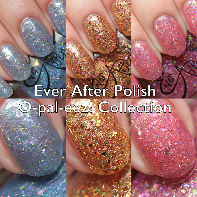 Ever After Polish O-pal-eez! Collection