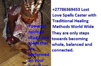 Traditional Healer +7786369453 With Lost Love Spells South