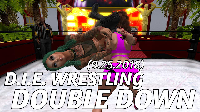 D.I.E. DELIVERANCE? Nope, It's D.I.E. Wrestling DOUBLE DOWN In Second Life (9.25.2018)