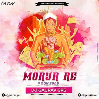 MORYA-RE-(DON)DJ-GAURAV-GRS