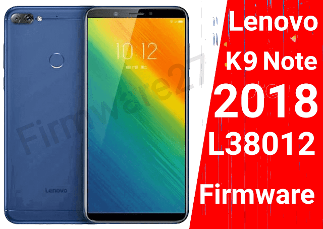 Lenovo K9 Note 2019 L38012 Firmware Download Latest Update 2019