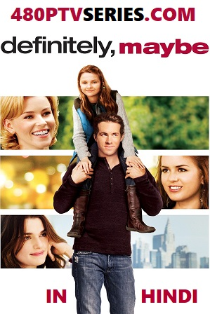 Definitely Maybe (2008) 350MB Full Hindi Dual Audio Movie Download 480p BRRip Free Watch Online Full Movie Download Worldfree4u 9xmovies
