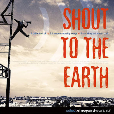 Vineyard Music-Shout To The Earth-