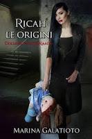 Ricah, Le origini di Marina Galatioto  (ed. Kindle Edition)