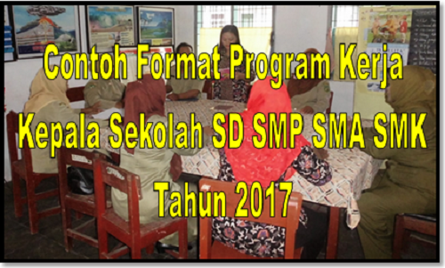 Contoh Format Program Kerja Kepala Sekolah SD SMP SMA SMK Terbaru
