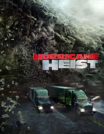 Poster of movie The Hurricane Heist 2018 Dual Audio Full HD
