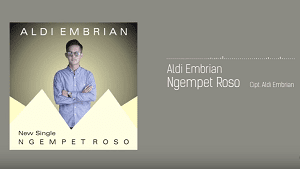 Lirik Lagu Ngempet Roso - Aldi Embrian
