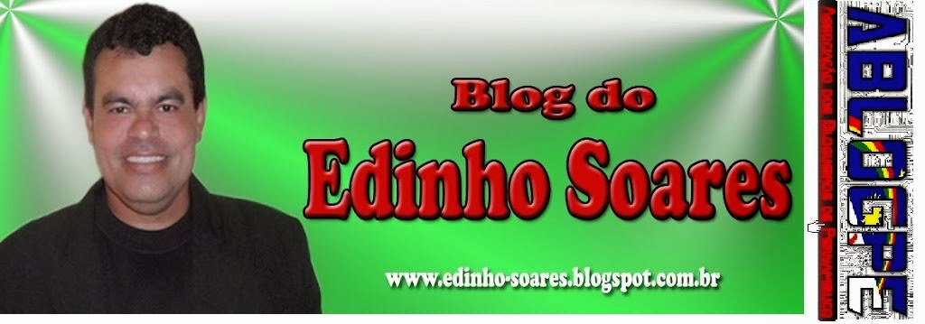 BLOG DO EDINHO SOARES