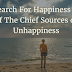 Why The Search For Happiness is One of The Chief Sources of Unhappiness