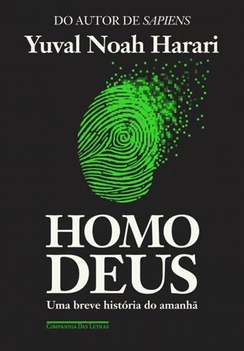 Homo Deus: uma breve história do amanhã - Yuval Noah Harari