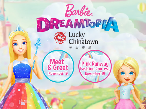 Barbie Dreamtopia Goes to Lucky Chinatown! Join the Event with Your Little Barbie!