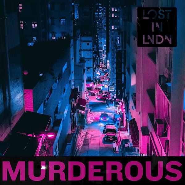 LOST IN LNDN - Murderous - Single Cover