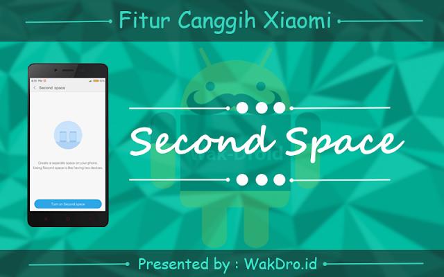 fitur second space - 7 Fitur canggih tersembunyi pada ponsel Xiaomi yang wajib dicoba