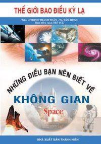 Những điều bạn nên biết về không gian - Tạ Văn Hùng, Trần Thanh Toản