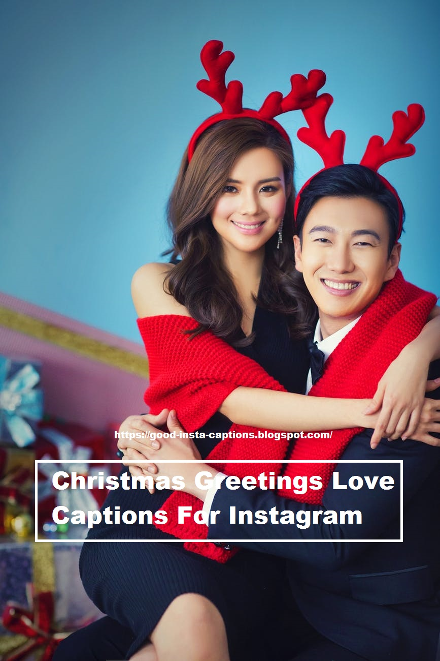 Christmas Greetings Love Captions For Instagram