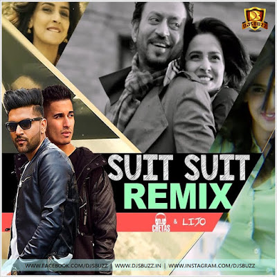 Suit Suit – DJ LIJO & DJ CHETAS REMIX