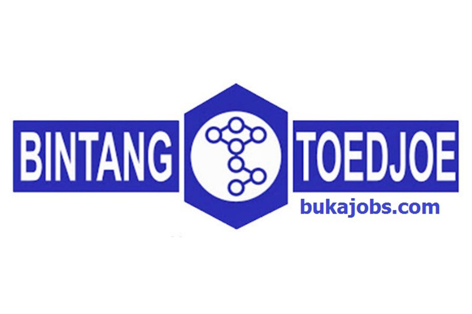 Lowongan Kerja PT. Bintang Toedjoe Terbaru Januari 2019