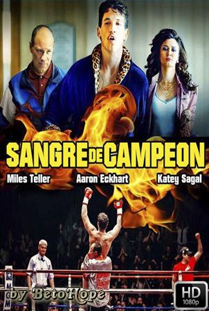 Sangre De Campeon [1080p] [Latino-Ingles] [MEGA]