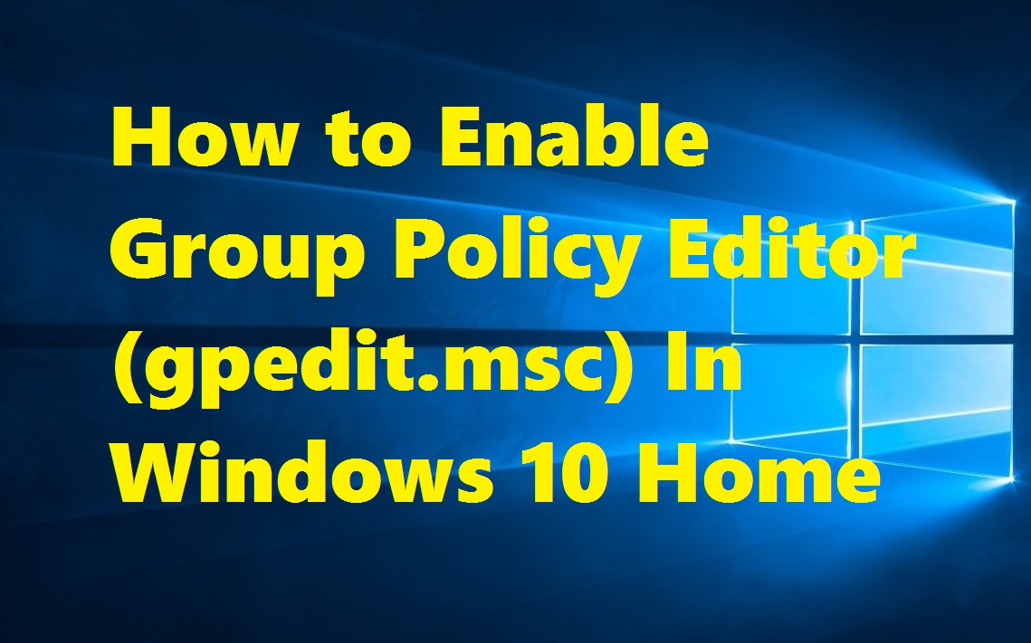 How To Enable Group Policy Editor (gpedit msc) In Windows 10