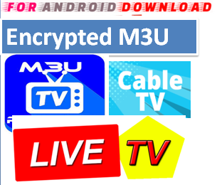 Download Encrypted channels M3U LINK FOR LIVE TV CHANNEL  Encrypted Channel M3u Link For Premium Cable Tv,Sports Channel,Movies Channel.