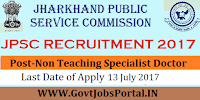 Jharkhand Public Service Commission Recruitment 2017– 396 Non Teaching Specialist Doctor