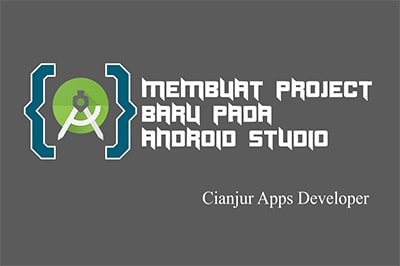 Tutorial Membuat Project Pada Android Studio