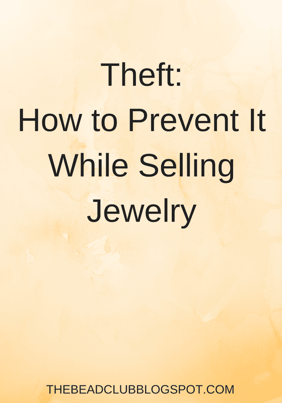 You don't want to lose money through theft while selling handmade jewelry at shows. Follow these useful tips to prevent people from stealing your stuff!
