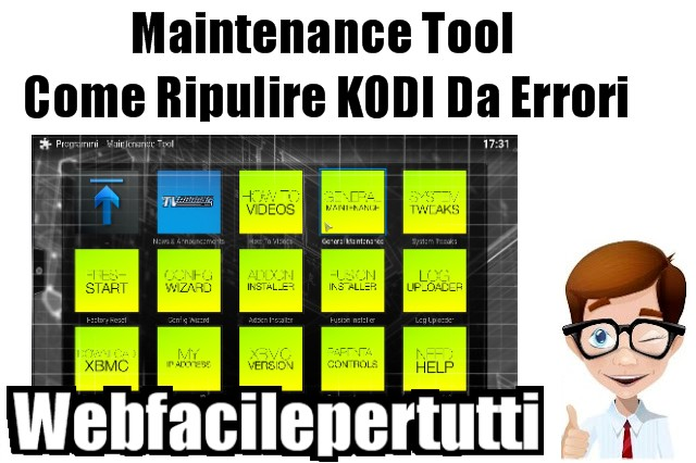 Maintenance Tool | Come Ripulire KODI Da Errori Dovuti Alle Installazioni e Rimozioni Di Add-on e Repo