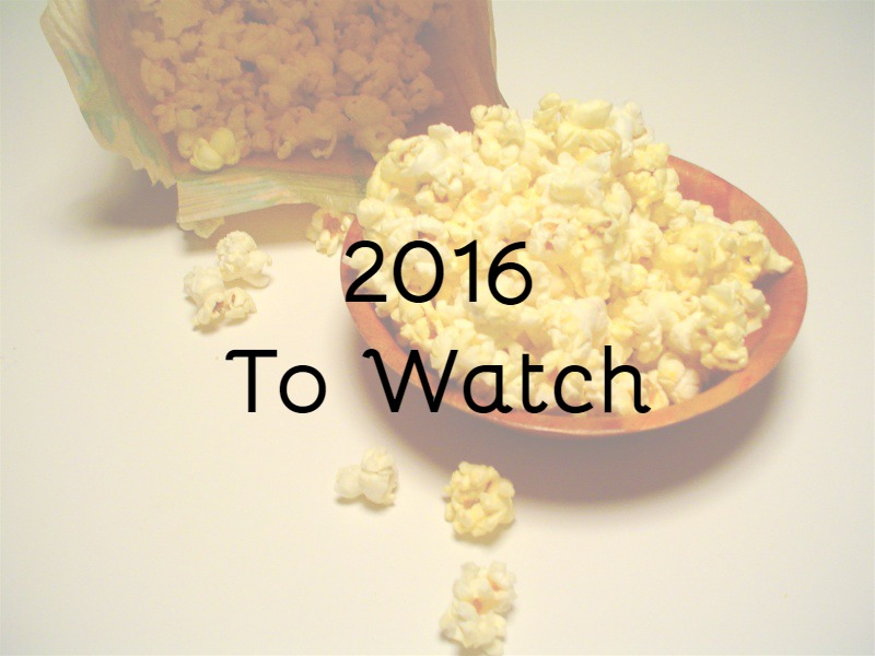 Movies & TV Shows Watchlist for 2016.