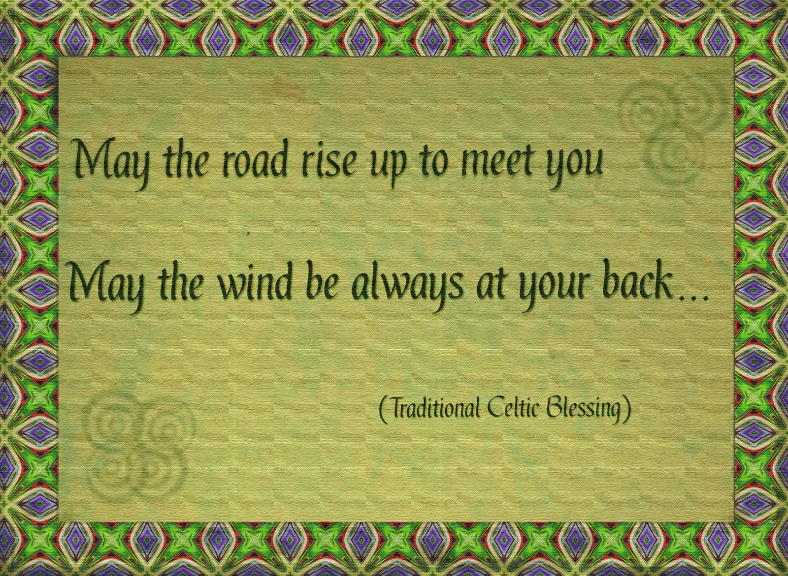 May the road rise to meet you, may the wind be always at your back. A traditional celtic blessing, with 3 and 4 leafed clovers, and a St Patrick's day pattern in the background.