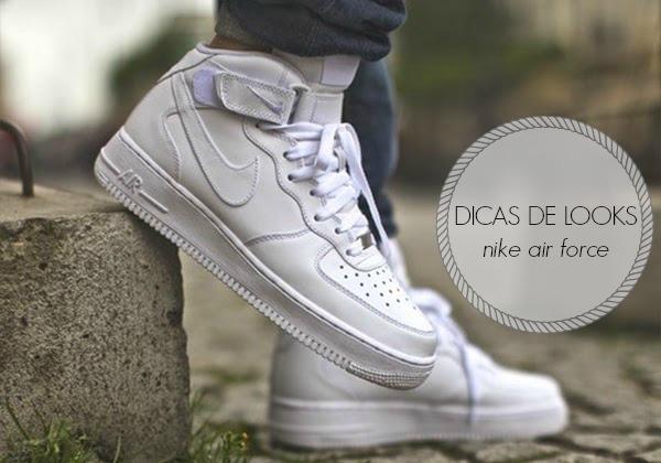 39ec8e53d Dicas de looks: Tênis Nike Air Force | Nane Átila Blogger