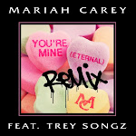 Mariah Carey - You're Mine (Eternal) (Remix) [feat. Trey Songz] - Single Cover
