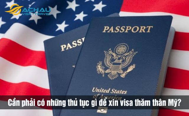 Cần phải có những thủ tục gì để xin visa thăm thân Mỹ?