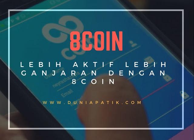 Lebih aktif lebih ganjaran dengan 8Coin