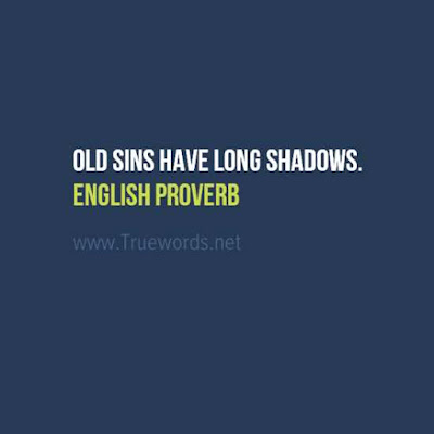 Old sins have long shadows.