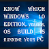 How to know which Windows 10 Edition, Version, OS Build running on your PC