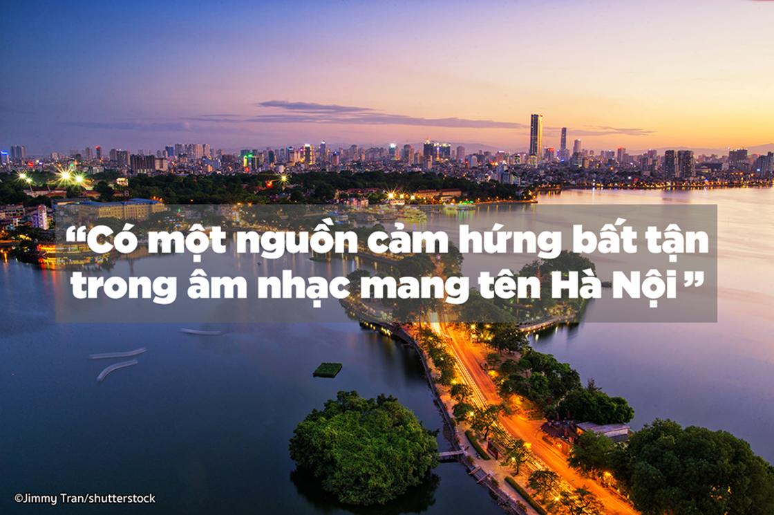 Có một nguồn cảm hứng bất tận trong âm nhạc mang tên Hà Nội