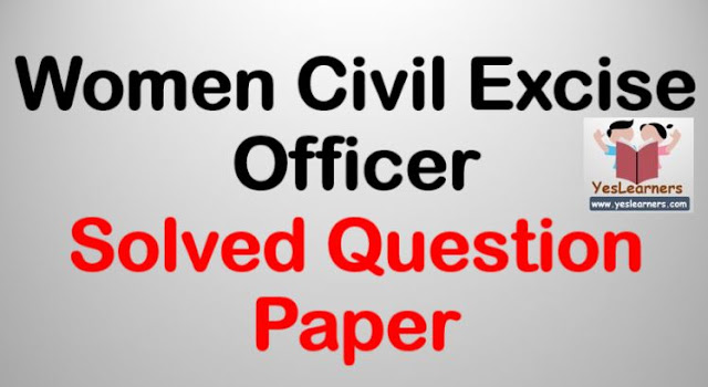 Women Civil Excise Officer - February 24 - Solved Question Paper