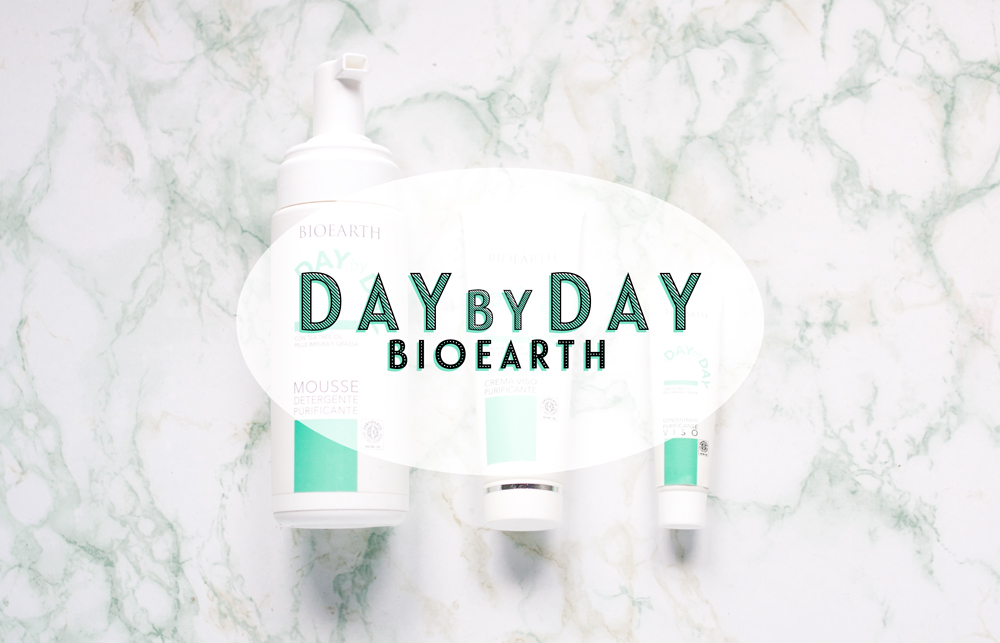 [REVIEW] Bioearth - Day by Day • Mousse Detergente Purificante • Crema Viso Purificante • Concentrato Purificante