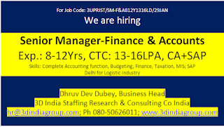 Job: Senior Manager Finance & Accounts, 8-12Yrs, 13-16LPA, CA Qualified with SAP Exp, Delhi for Logistic Industry