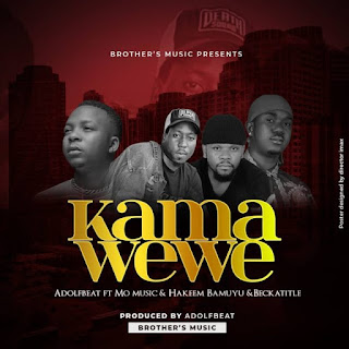 Audio Aldofbeatz ft Mo Music X Becka Title X Hakeem Bamuyu - Kama Wewe Mp3 Download