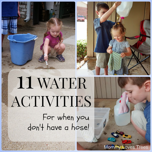 Water Activities For When You Don't Have A Hose.